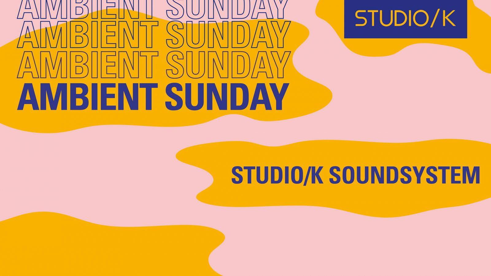 Ambient Sunday | Studio/K Soundsystem