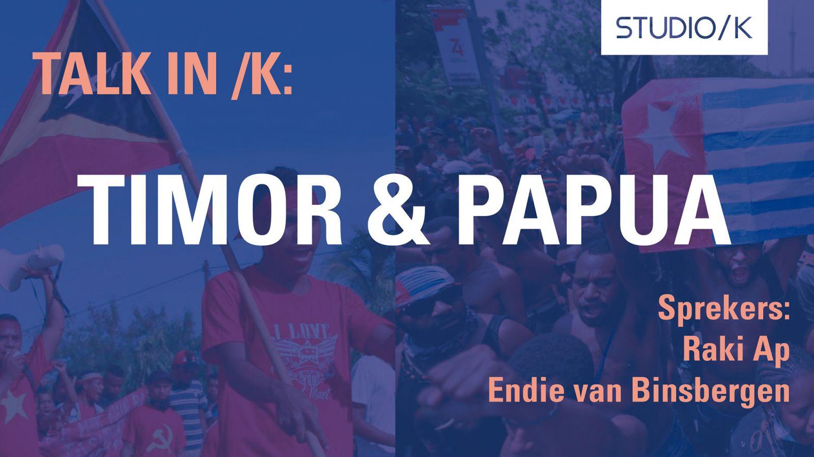 Talk in /K: Timor & Papua