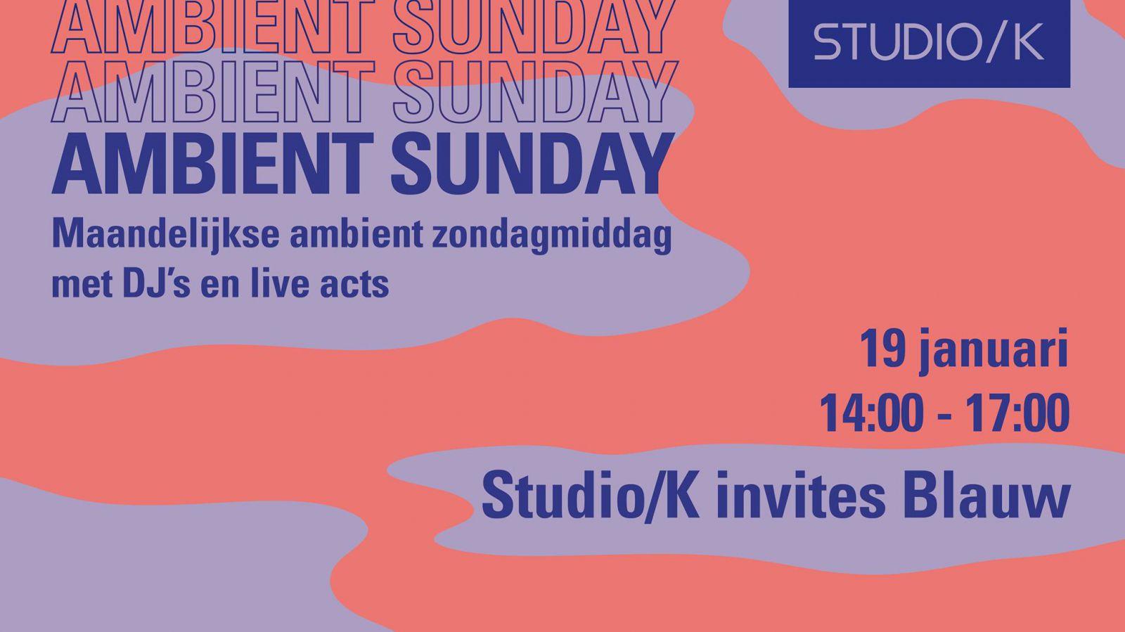 Ambient Sunday: /K Invites Blauw